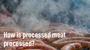 How is processed meat processed