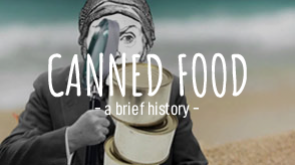 The History of Canned Food